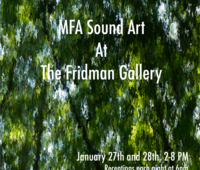 MFA Sound Art at the Fridman Gallery